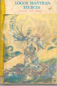 Portada original del libro Logos, Mantram y Teurgia del VM Samael Aun Weor