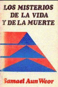 Portada original del libro Los Misterios de la Vida y de la Muerte del VM Samael Aun Weor