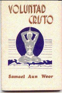 Portada original del libro Voluntad Cristo del VM Samael Aun Weor